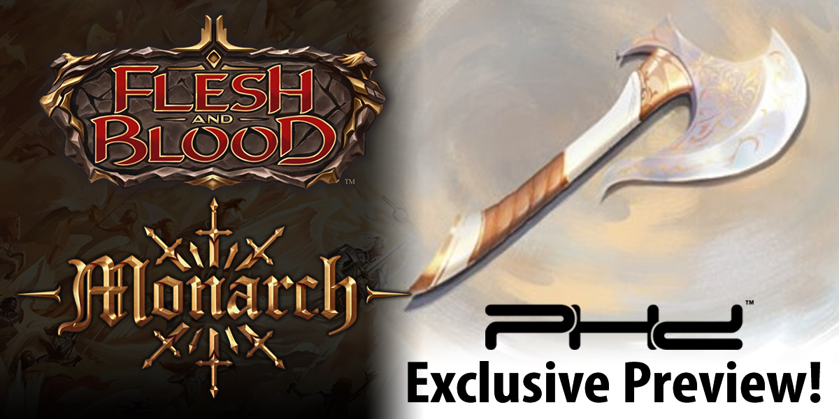 PHD Exclusive Flesh and Blood Monarch Preview: Hatchet of Mind