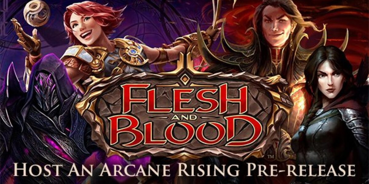 Host A Flesh and Blood TCG Arcane Rising Pre-release