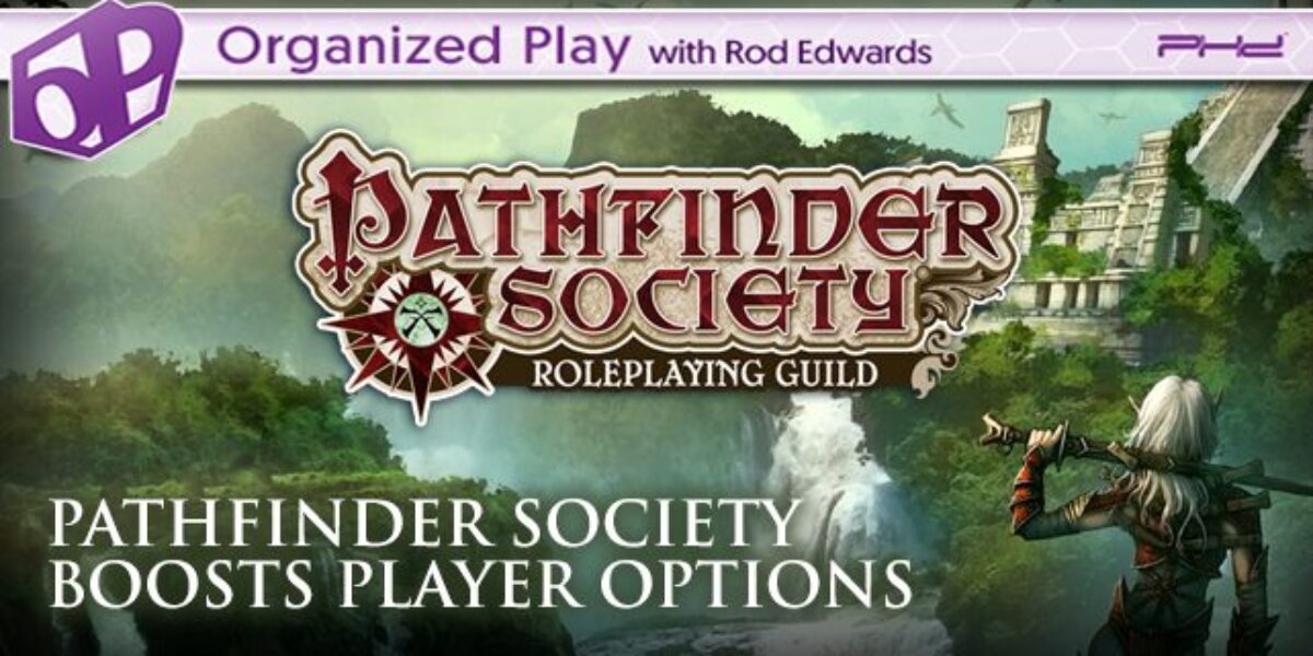 Pathfinder Society Boosts Player Options