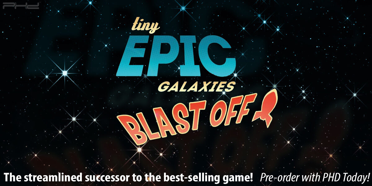 Tiny Epic Galaxies BLAST OFF! — Gamelyn Games